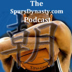 Spurs Dynasty Podcast – Episode 33